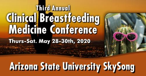 3rd Annual Clinical Breastfeeding Medicine Conference - Phoenix, AZ