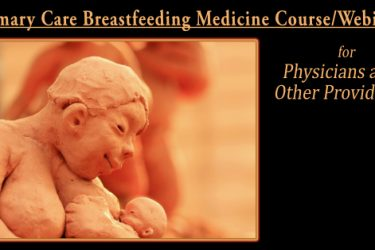 Primary Care Breastfeeding Medicine Course<br>for Physicians & other Providers Webinar*<br>21/1/9