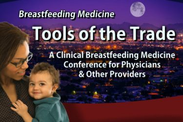 - Tools of the Trade - <br> A Clinical Breastfeeding Medicine Conference - 202109